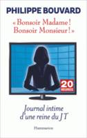 Bonsoir madame ! Bonsoir monsieur ! / journal intime d'une reine du JT