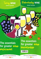 Understanding Wine / Tasting Wine (Anglais), The essentials for greater wine enjoyment / knowledge