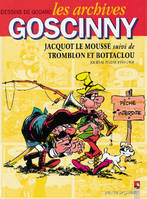 Les archives Goscinny., 4, Les archives Goscinny : Jacquot le mousse suivi de Tromblon et Bottaclou, 1959-1968, Volume 4, Volume 4