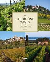 The Rhône wines, Côtes and Valley (version anglaise)