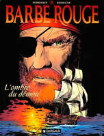 Barbe-Rouge., BARBE ROUGE T25 OMBRE DU DEMON (L')