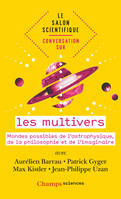 Le salon scientifique, conversation sur, Conversation sur les multivers, Astrophysique, philosophie et science-fiction