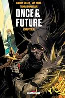 Once and Future Chapitre 6