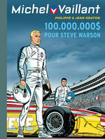 MICHEL VAILLANT REEDITION T66 MICHEL VAILLANT T66 (REEDITION) - 100.000.000D POUR STEVE WARSON, Volume 66, 100.000.000 $ pour Steve Warson