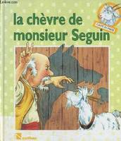 LA CHEVRE DE MONSIEUR SEGUIN, conte traditionnel