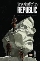 Invisible Republic, T3 : Invisible Republic T3