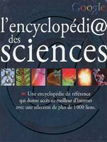 L'ENCYCLOPEDI  DES SCIENCES - UNE ENCYCLOPEDIE DE REFERENCE QUI DONNE ACCES AU MEILLEUR D'INTERNET A