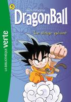 5, Dragon Ball 05 - Le singe géant