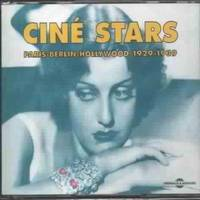 Cine Stars Paris Berlin Hollywood 1929 1939 Anthologie Sur Double Cd Audio