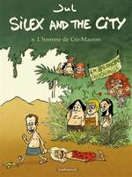 8, Silex and the city / L'homme de Cro-Macron