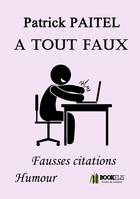 A TOUT FAUX - Fausses citations humour