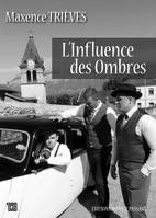 L'INFLUENCE DES OMBRES