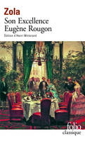 Les Rougon-Macquart, Les Rougon-Macquart, VI : Son Excellence Eugène Rougon