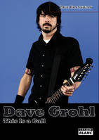 Dave Grohl, this is a call