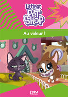 Littlest Pet Shop - tome 02 : Au voleur !