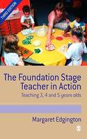 The Foundation Stage Teacher in Action, Teaching 3, 4 and 5 year olds