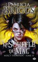 11, Mercy Thompson / Le souffle du mal