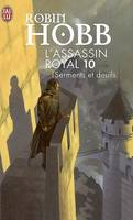 L'assassin royal., 10, Serments et deuils, L'assassin royal