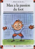 MAX A LA PASSION DU FOOT (NOUVELLE VERSION)