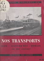 Nos transports, Hier, aujourd'hui, demain