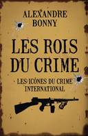 Les rois du crime, Les Rois du crime Tome 2, Les icônes du crime international, Volume 2, Les icônes du crime international