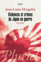 Violences et crimes du Japon en guerre, 1937-1945, 1937-1945