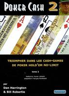 Tome 2, POKER CASH 2, triompher dans les cash games de poker hold'em no-limit