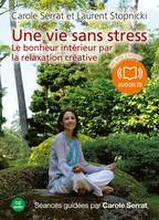 Une vie sans stress, Livre audio 1 CD AUDIO