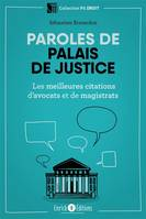 Paroles de palais de justice / les meilleures citations d'avocats et de magistrats