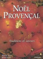 Noël provencal - traditions & saveurs, traditions & saveurs