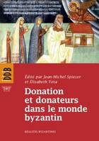 Donation et donateurs dans le monde byzantin, Actes du colloque international de l'Université de Fribourg, 13-15 mars 2008