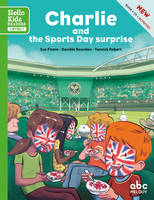 Charlie and the sports day surprise , Hello Kids readers - Level 1