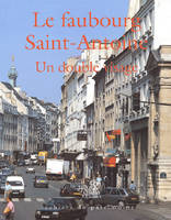 Le faubourg Saint-Antoine : un double visage ········· french edition, un double visage