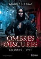 Les archers, Ombres obscures, T1