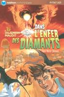 Le talisman maudit, Dans l'enfer des diamants, Volume 3, Dans l'enfer des diamants