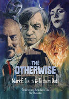 The Otherwise : The Screenplay for a Horror Film that Never Was /anglais