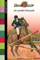 Grand Galop., Un cavalier hors pair