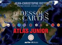 Le dessous des cartes / atlas junior