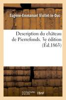 Description du château de Pierrefonds. 3e édition