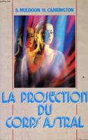 La projection du corps astral