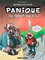 Georges et Louis romanciers - Tome 06 - Panique au bout du fil