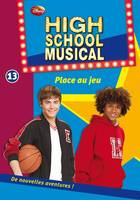 13, High School Musical 13 - Place au jeu