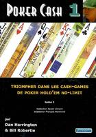 Poker cash, triompher dans les cash games de poker hold'em no-limit, Tome 1