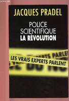 POLICE SCIENTIFIQUE : LA REVOLUTION, la révolution