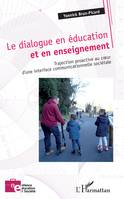 Le dialogue en éducation et en enseignement, Trajection proactive au au coeur d'une interface communicationnelle sociétale