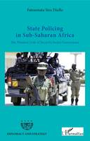 State Policing in Sub-Saharan Africa, The Weakest Link of Security Sector Governance