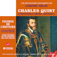 Charles Quint. L'impossible empire universel