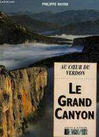 Le Grand Canyon, au coeur du Verdon