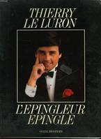 THIERRY LE LURON - L'EPINGLEUR EPINGLE.
