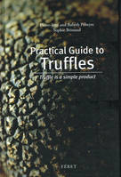 Practical Guide to Truffles	, Truffle is a simple product (texts in english)